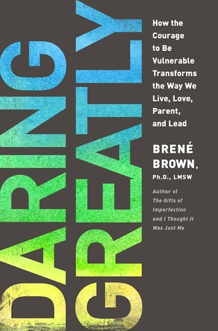 Book Review: Daring Greatly, by Brene Brown - James Croft - Medium