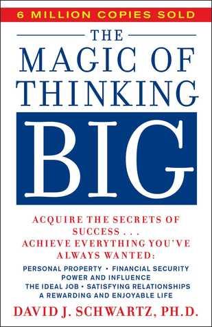 The Magic of Thinking Big: David J. Schwartz: 9780671646783 ...